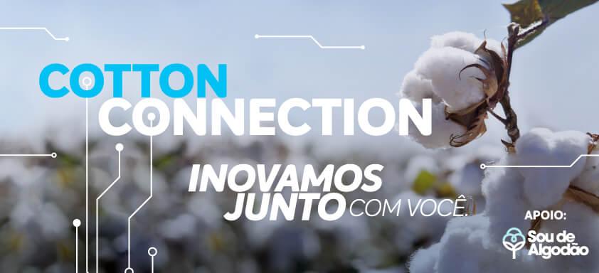 Cotton Connection vai reunir especialistas para falarem sobre o cenário atual da cultura do algodão