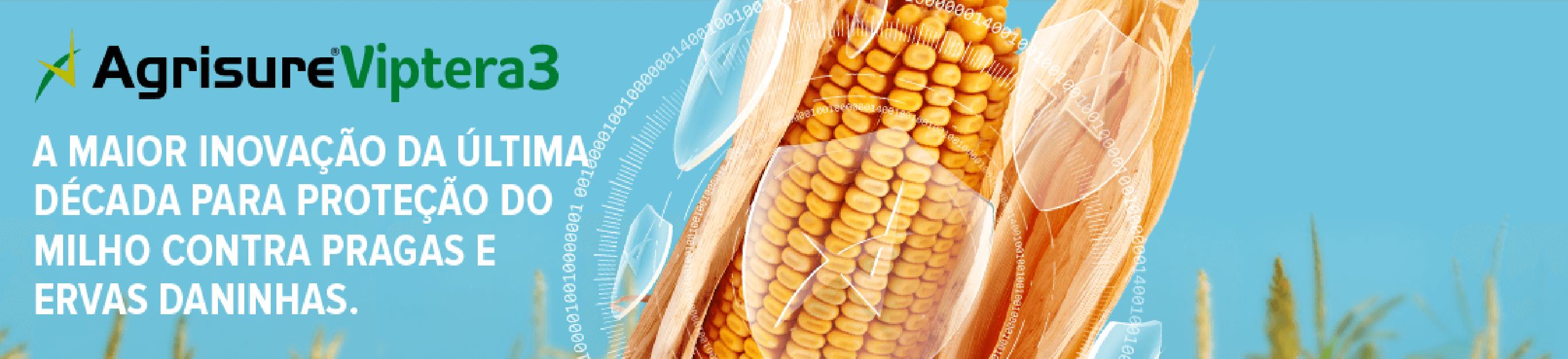 AgrisureViptera3. A maior inovação da última década para proteção do milho jcontra pragas e ervas daninhas.